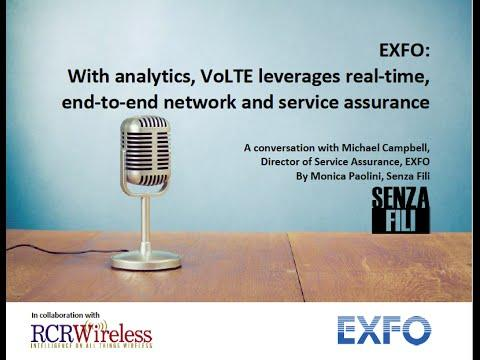 EXFO: With Analytics, VoLTE Leverages Real-time, End-to- End Network And Service Assurance