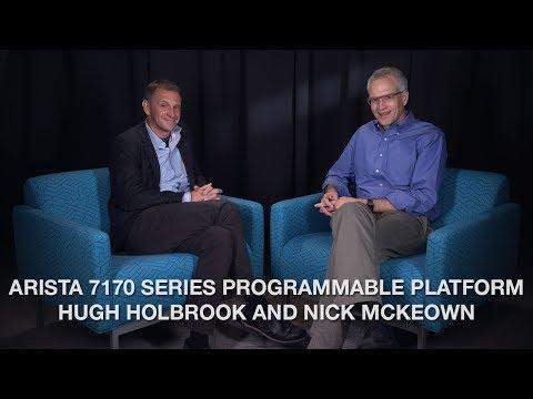 Arista 7170 Series Programmable Platform Hugh Holbrook And Nick McKeown