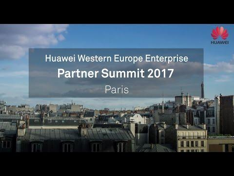 Highlights Of Huawei Western Europe Partner Summit 2017