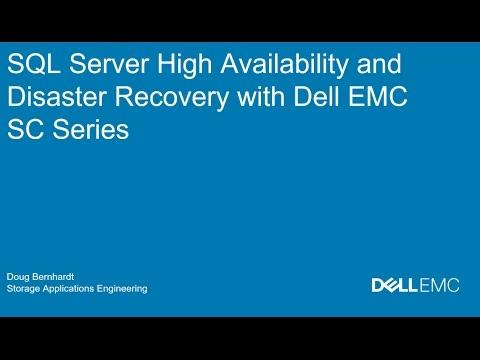 SQL Server High Availability And Disaster Recovery With Dell EMC SC Series