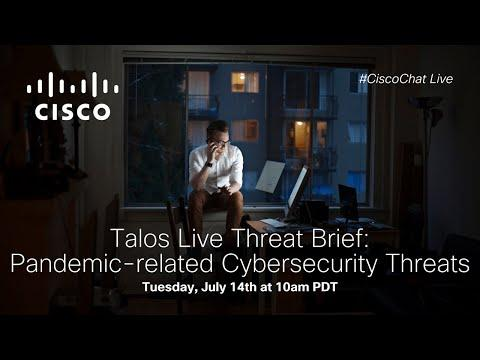 #CiscoChat Live - Talos Live Threat Brief: Pandemic-related Cybersecurity Threats