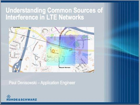 Rohde & Schwarz Webinar: Understanding Common Sources Of Interference In LTE Networks