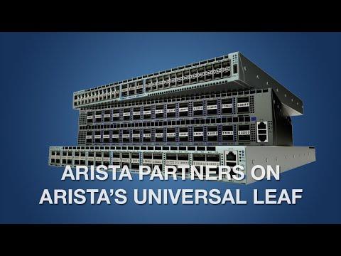 Arista Partners On Arista's Universal Leaf