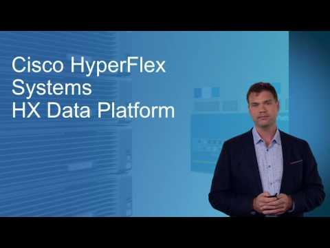 Cisco HyperFlex Overview: Hyperconverged Innovations For Cisco UCS Environments