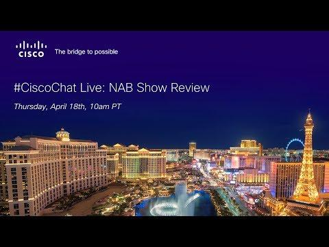 #CiscoChat Live: NAB Show Review