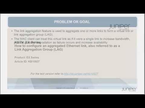 EX Series: How To Create A Link Aggregation Group (LAG) - Juniper KBTV