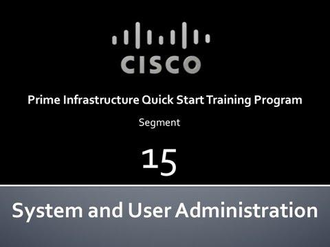 Cisco Prime Infrastructure Quick Start #15 System And User Administration