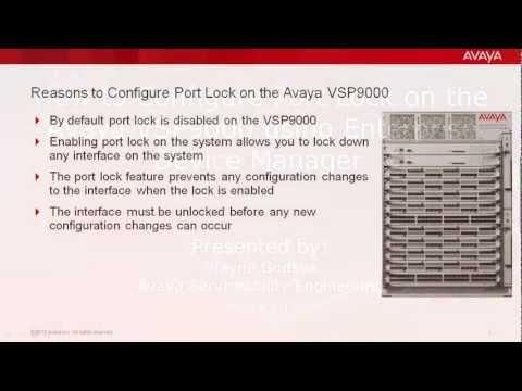 How To Configure Port Lock On The Avaya VSP9000 Using Enterprise Device Manager
