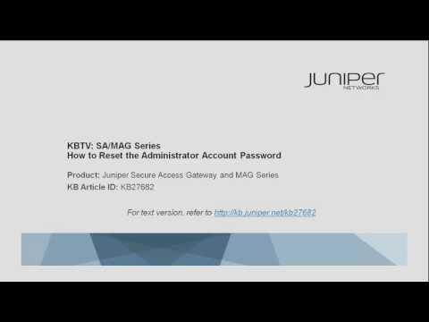 SA/MAG Series: Using A Recovery Session To Reset Local Admin Account - Juniper KBTV