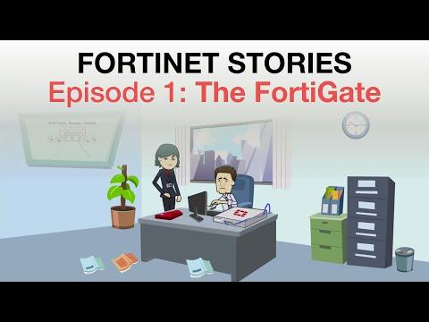 Fortinet Stories Episode 1: The FortiGate