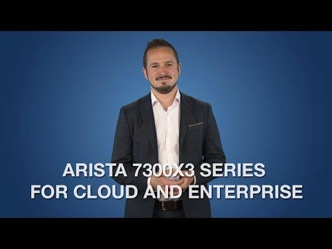 Arista 7300X3 Series For Cloud And Enterprise