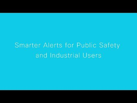 Smarter Alerts For Public Safety And Industrial Users