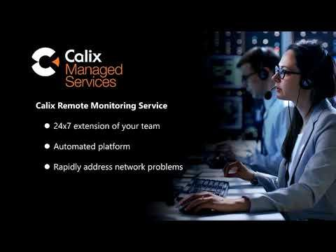 Smart, Fast, And Proactive - Calix Remote Monitoring Service