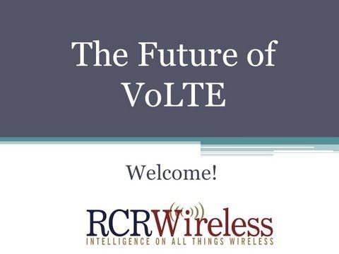 RCR Wireless Editorial Webinar: 2014 VoLTE Predictions