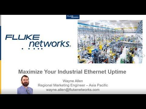 Maximize Your Industrial Ethernet Uptime - By Fluke Networks