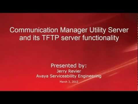 Avaya Communication Manager Utility Server And Its TFTP Server Functionality