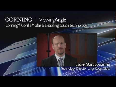 Corning® Gorilla® Glass: Enabling Touch Technology