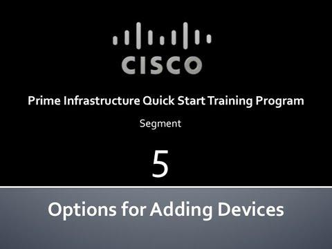 Cisco Prime Infrastructure Quick Start  #5 Options For Adding Devices