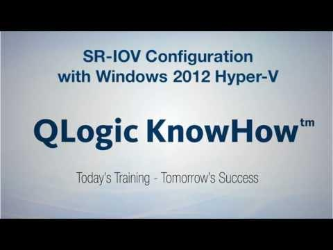 QLogic KnowHow: SR-IOV Configuration With Microsoft Hyper-V Server 2012