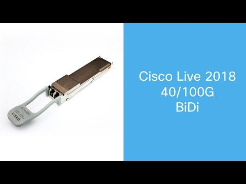 Cisco Live 2018: Flexible Upgrade With 40/100G Dual Rate BiDi QSFP