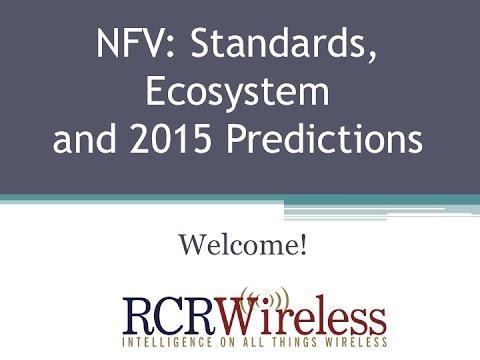 Editorial Webinar: NFV Standards, Ecosystem And 2015 Predictions