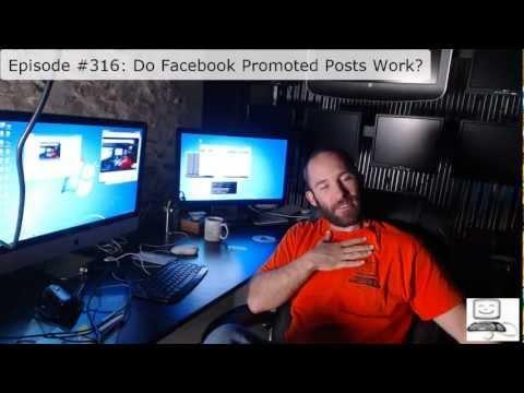 Episode #316: Do Facebook Promoted Posts Work For Web Marketing?