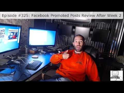 Episode #325: Facebook Promoted Posts Review After 2 Weeks
