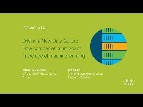 #CiscoChat: Driving A New Data Culture: How Companies Must Adapt In The Age Of Machine Learning