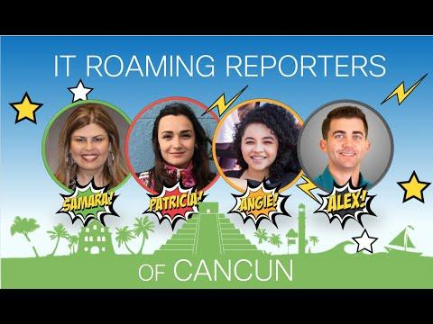 ¡Hola! We Are The IT Roaming Reporters Of Cancún