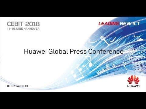 Huawei Global Press Conference At CEBIT 2018