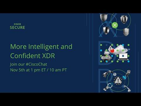 #CiscoChat Live - More Intelligent And Confident XDR