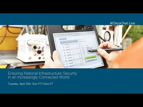 #CiscoChat Live: Ensuring National Infrastructure Security In An Increasingly Connected World