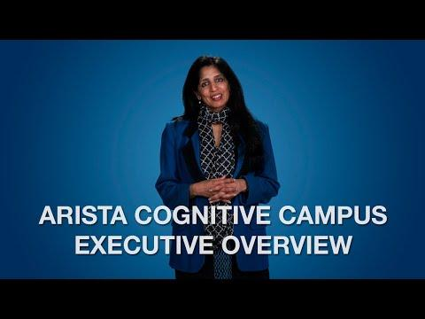 Arista Cognitive Campus Executive Overview