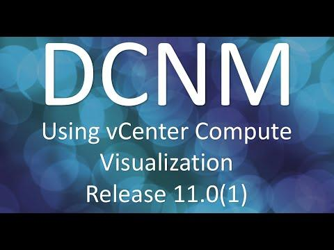 Demo: Using VCenter Compute Visualization In Cisco DCNM, Release 11.0(1)