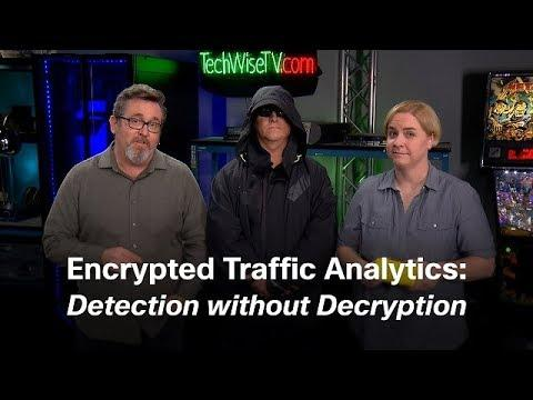 TechWiseTV: Encrypted Traffic Analytics: Detection Without Decryption
