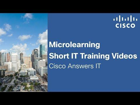Microlearning IT Training Videos - Cisco Answers IT