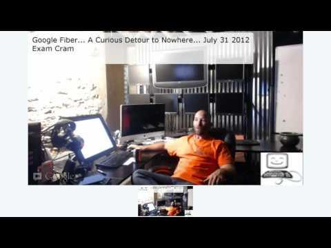 Google Fiber... A Curious Detour To Nowhere... July 31 2012