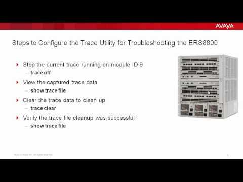 How To Configure The Trace Utility When Troubleshooting The Avaya ERS8800