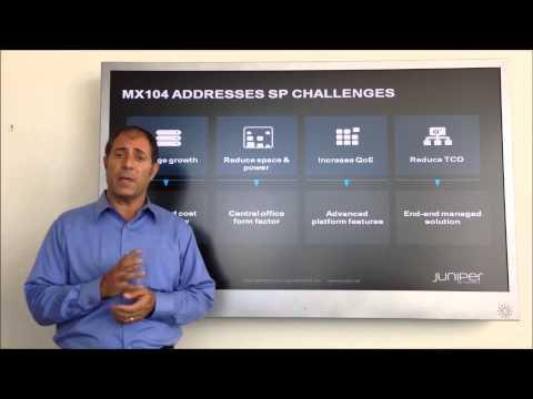 Juniper MX104 - Expanding MObile Backhaul And Metro Networks
