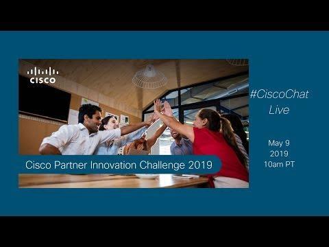 #CiscoChat Live: Partner Innovation Challenge 2019