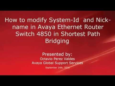 How To Modify System-id And Nick Name In Avaya Ethernet Router Switch 4850 In Shortest Path Bridging