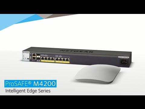 Introducing The NETGEAR ProSAFE M4200 Intelligent Edge Series