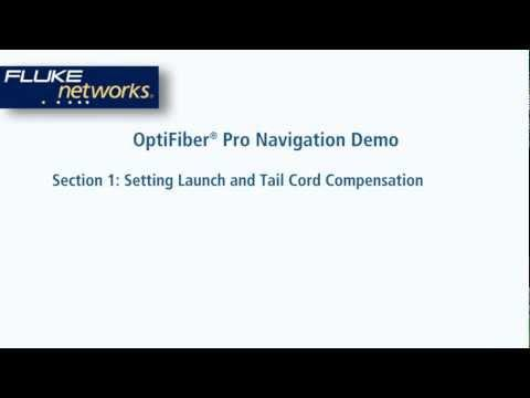 OptiFiber Pro OTDR - Section 1: Launch And Tail Cord Compensation: By Fluke Networks