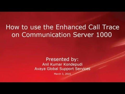 How To Use The Enhanced Call Trace On Communication Server 1000